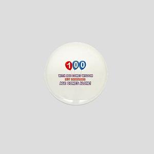 Funny 100 wisdom saying birthday Mini Button