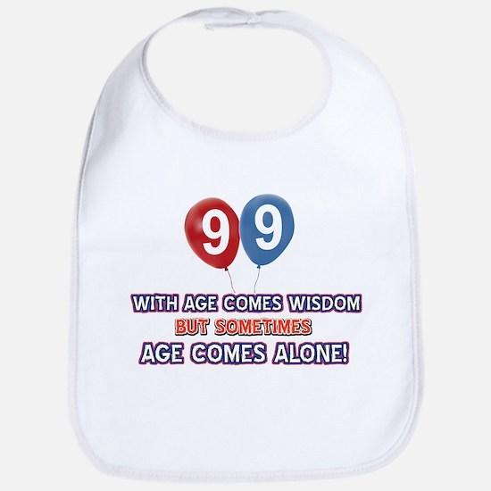 Funny 99 wisdom saying birthday Bib