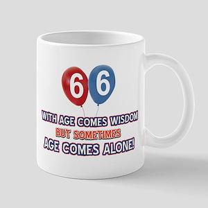 Funny 66 wisdom saying birthday Mug
