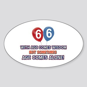 Funny 66 wisdom saying birthday Sticker (Oval)