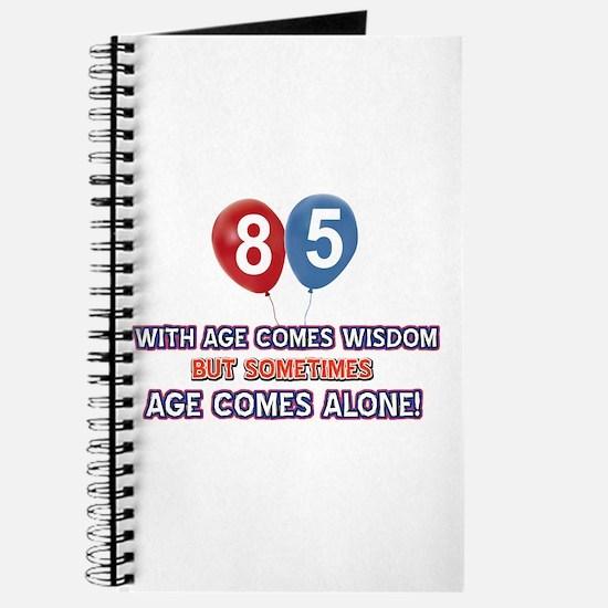 Funny 85 wisdom saying birthday Journal