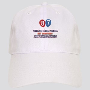 Funny 87 wisdom saying birthday Cap