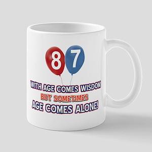 Funny 87 wisdom saying birthday Mug