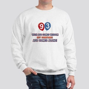 Funny 93 wisdom saying birthday Sweatshirt