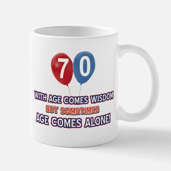 Funny 70 wisdom saying birthday Mug
