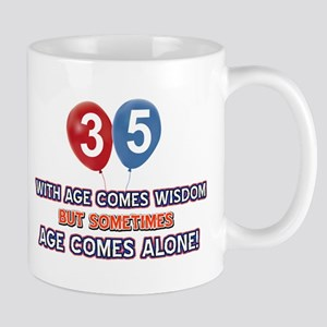 Funny 35 wisdom saying birthday Mug