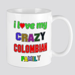 I love my crazy Colombian family Mug