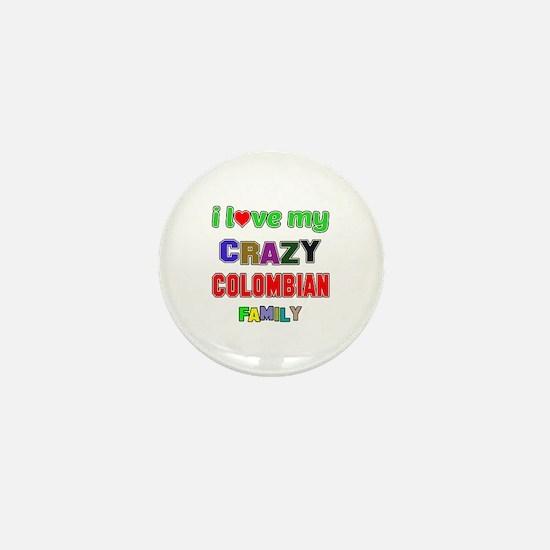 I love my crazy Colombian family Mini Button