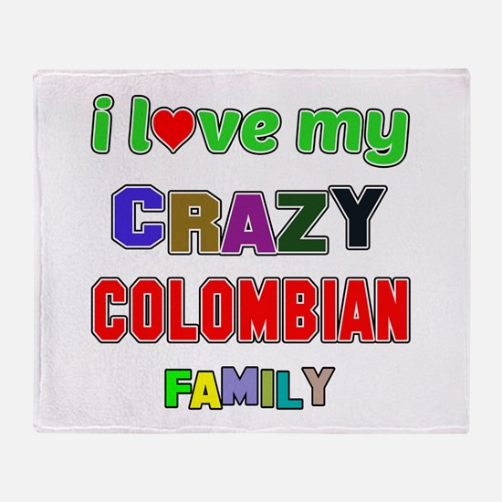 I love my crazy Colombian family Throw Blanket