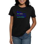Pick up Line Women's Dark T-Shirt