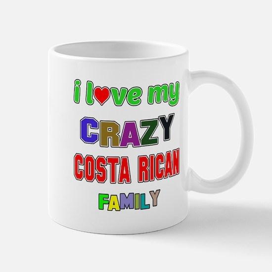 I love my crazy Costa Rican family Mug