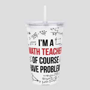 Math Teacher Problems Acrylic Double-wall Tumbler