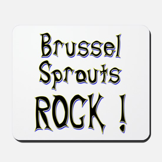 Brussel Sprouts Rock ! Mousepad