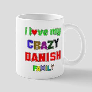 I love my crazy Danish family Mug