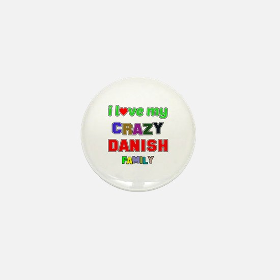I love my crazy Danish family Mini Button