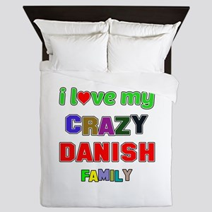 I love my crazy Danish family Queen Duvet