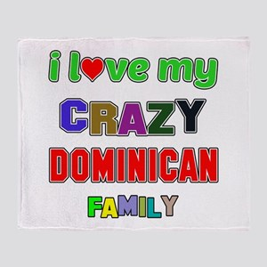 I love my crazy Dominican family Throw Blanket
