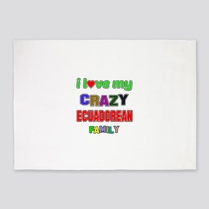 I love my crazy Ecuadorean family 5'x7'Area Rug
