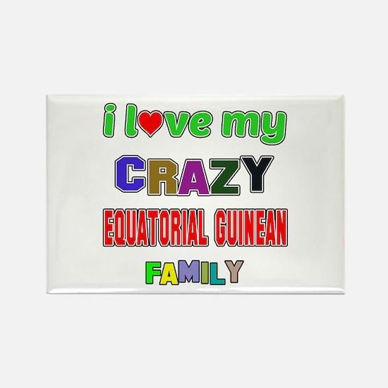 I love my crazy Equatorial Guinea Rectangle Magnet