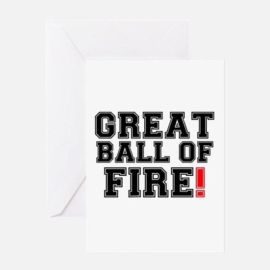 GREAT BALL OF FIRE! Greeting Cards