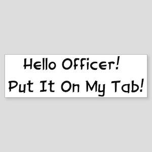 Hello Officer! Bumper Sticker