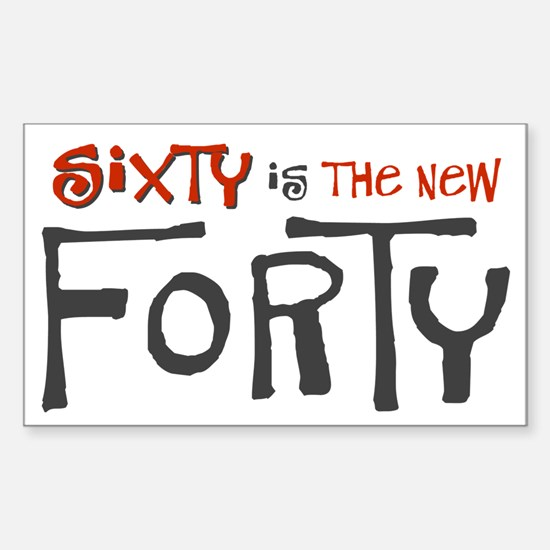 Sixty is the new forty Rectangle Decal