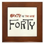 Sixty is the new forty Framed Tile