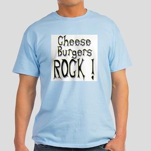 Cheese Burgers Rock ! Light T-Shirt