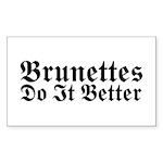 Brunettes Do It Better Rectangle Sticker