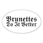 Brunettes Do It Better Oval Sticker