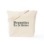 Brunettes Do It Better Tote Bag