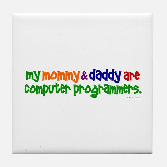 My Mommy & Daddy Are Programmers (PR) Tile Coaster