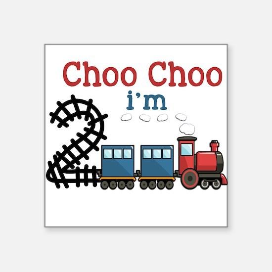 Choo Choo I'm 2 Sticker