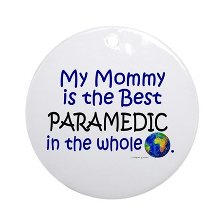 Best Paramedic In The World (Mommy) Ornament (Roun