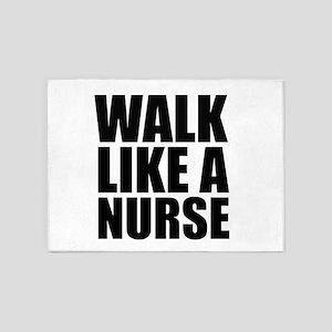 Walk Like A Nurse 5'x7'Area Rug