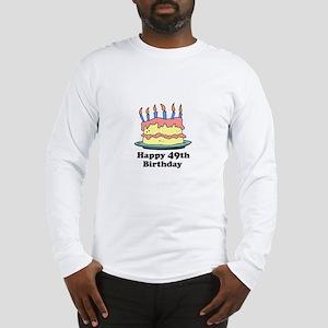 Happy 49th Birthday Long Sleeve T-Shirt