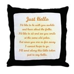 JUST HELLO - Throw Pillow