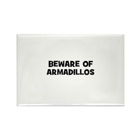 beware of armadillos Rectangle Magnet (10 pack)