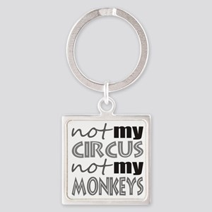 Not My Circus Not My Monkeys Keychains