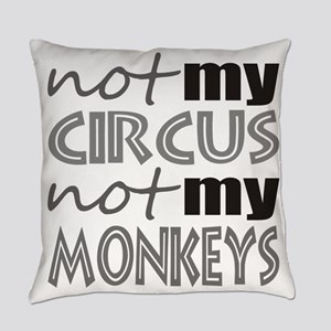 Not My Circus Not My Monkeys Everyday Pillow