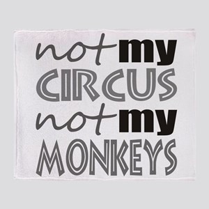 Not My Circus Not My Monkeys Throw Blanket