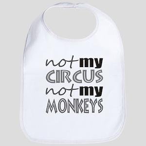 Not My Circus Not My Monkeys Bib