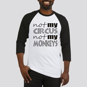 Not My Circus Not My Monkeys Baseball Jersey