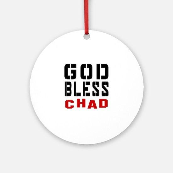 God Bless Chad Round Ornament
