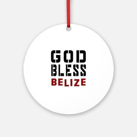 God Bless Belize Round Ornament