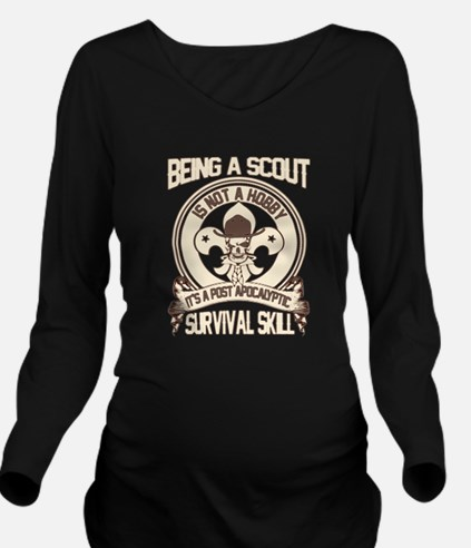 being a scout Long Sleeve Maternity T-Shirt