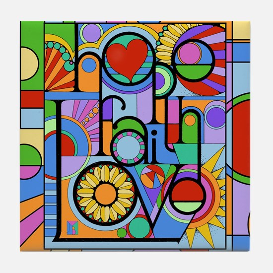 Hope, Faith, Love Tile Coaster