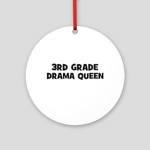 3rd Grade Drama Queen Ornament (Round)