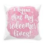 My Redeemer Lives Everyday Pillow