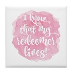 My Redeemer Lives Tile Coaster